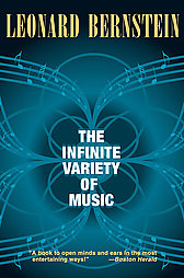 The Infinite Variety of Music, by Leonard Bernstein