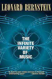 The Infinite Variety of Music, by Leonard Bernstein